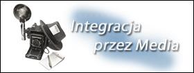 Integracja przez Media